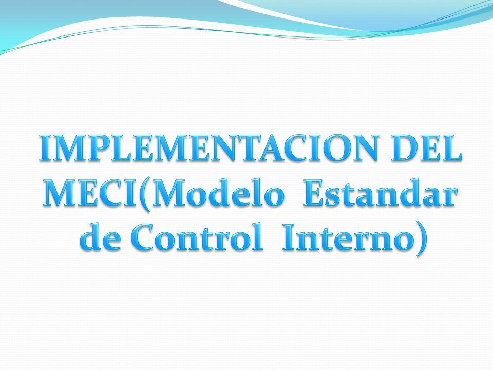 IMPLEMENTACION DEL MECI(Modelo Estandar de Control Interno)