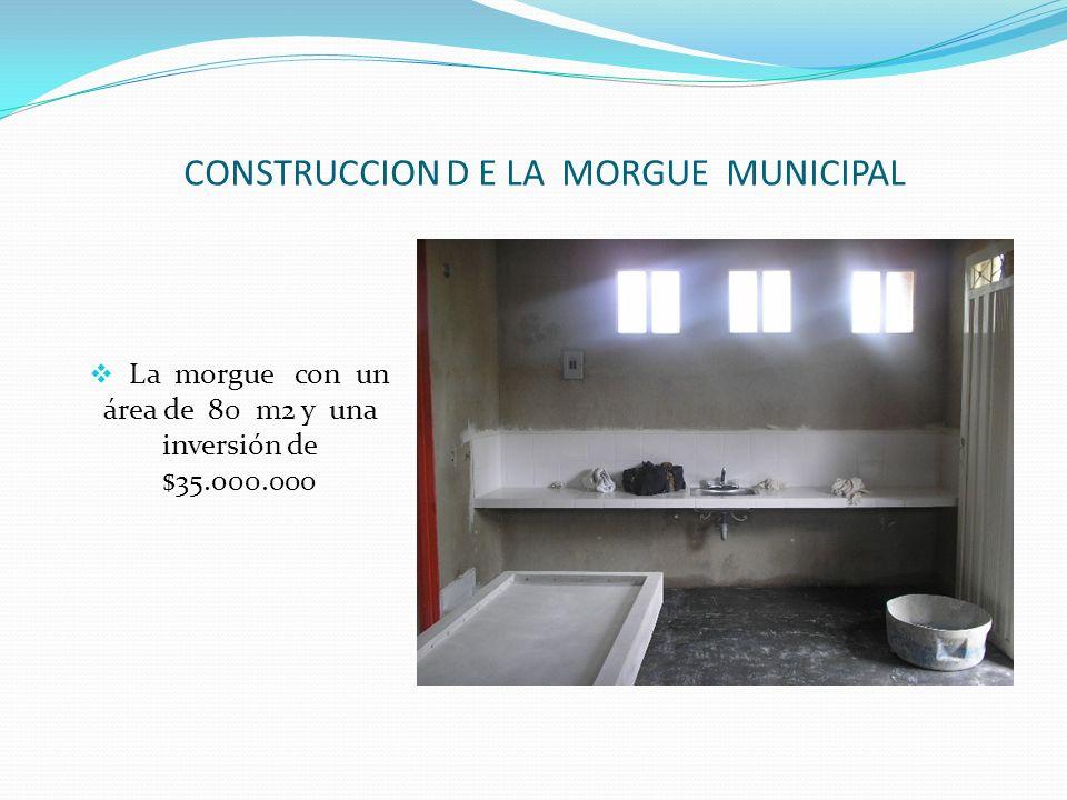 CONSTRUCCION D E LA MORGUE MUNICIPAL