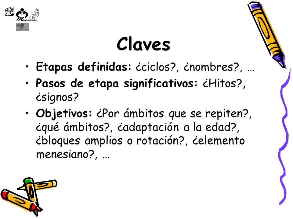 Claves Etapas definidas: ¿ciclos , ¿nombres , …