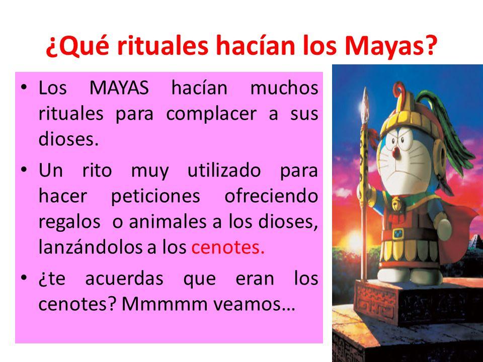 ¿Qué rituales hacían los Mayas