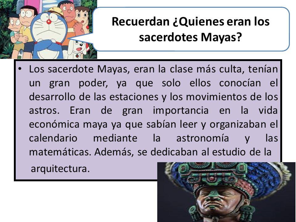Recuerdan ¿Quienes eran los sacerdotes Mayas