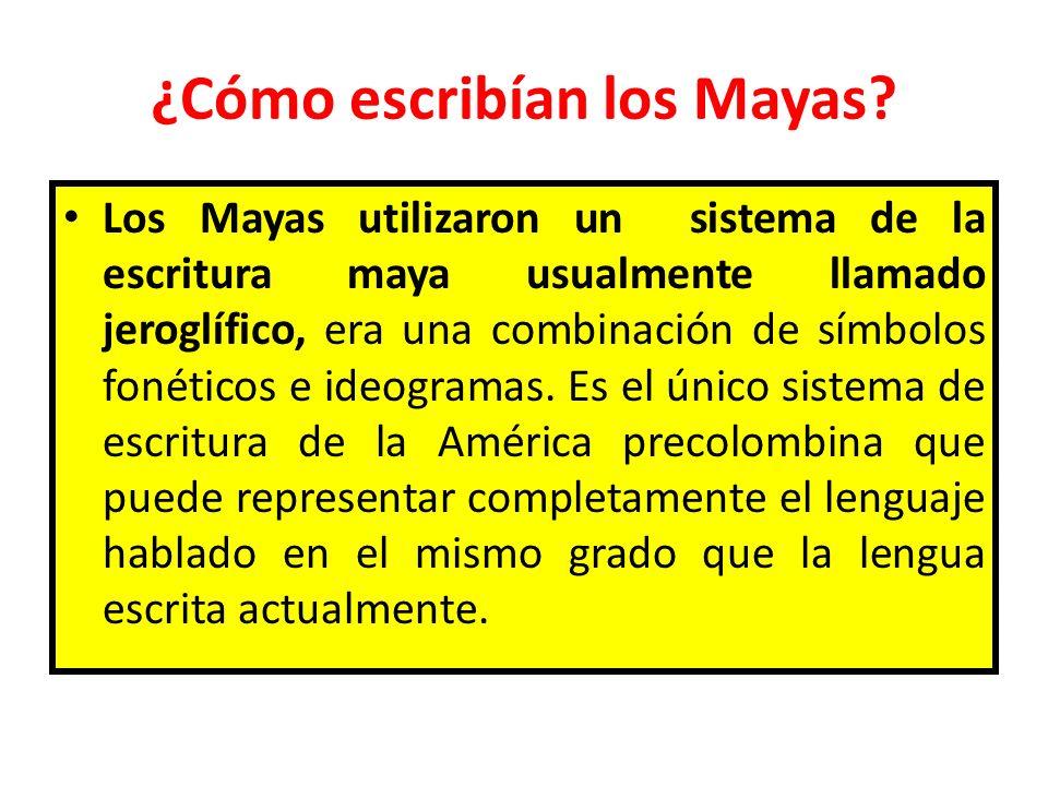 ¿Cómo escribían los Mayas