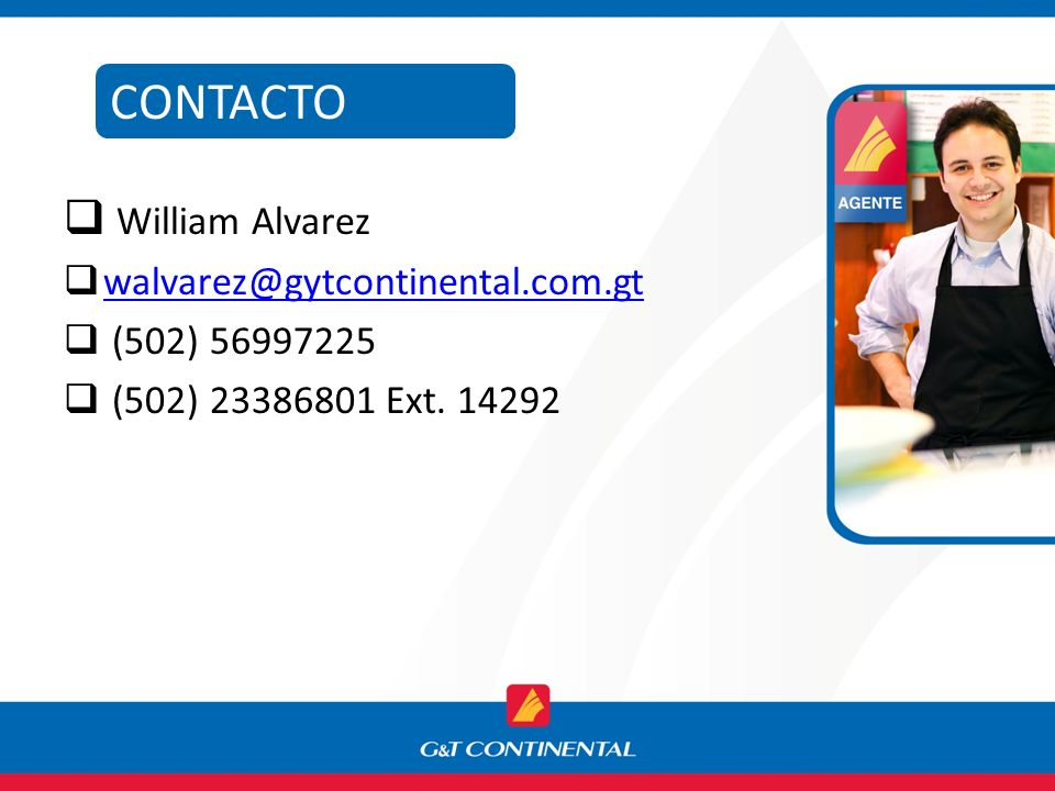 CONTACTO William Alvarez walvarez@gytcontinental.com.gt (502) 56997225