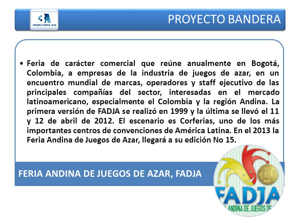 PROYECTO BANDERA FERIA ANDINA DE JUEGOS DE AZAR, FADJA