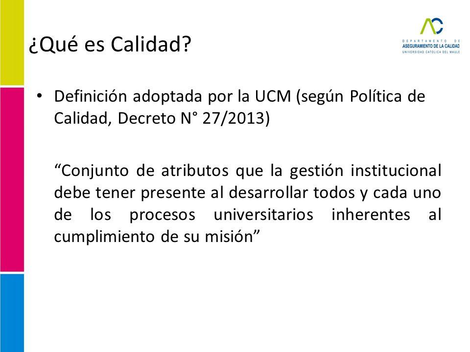 ¿Qué es Calidad Definición adoptada por la UCM (según Política de Calidad, Decreto N° 27/2013)