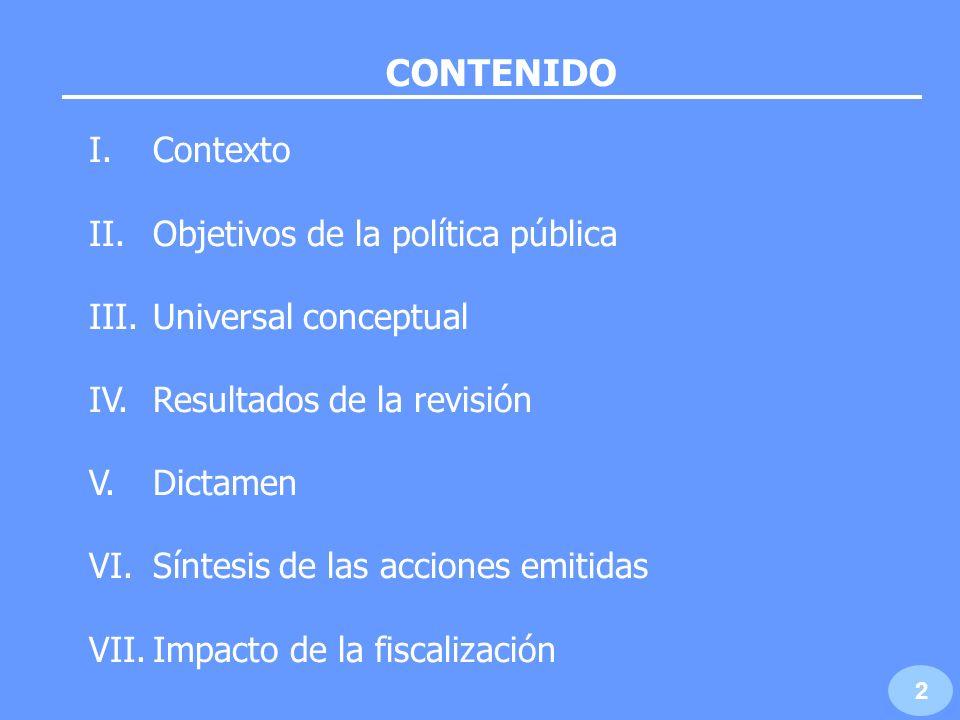 CONTENIDO I. Contexto Objetivos de la política pública