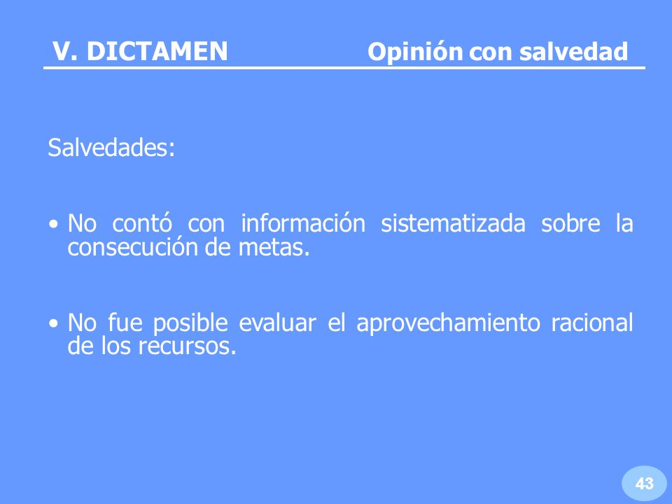 V. DICTAMEN Opinión con salvedad Salvedades:
