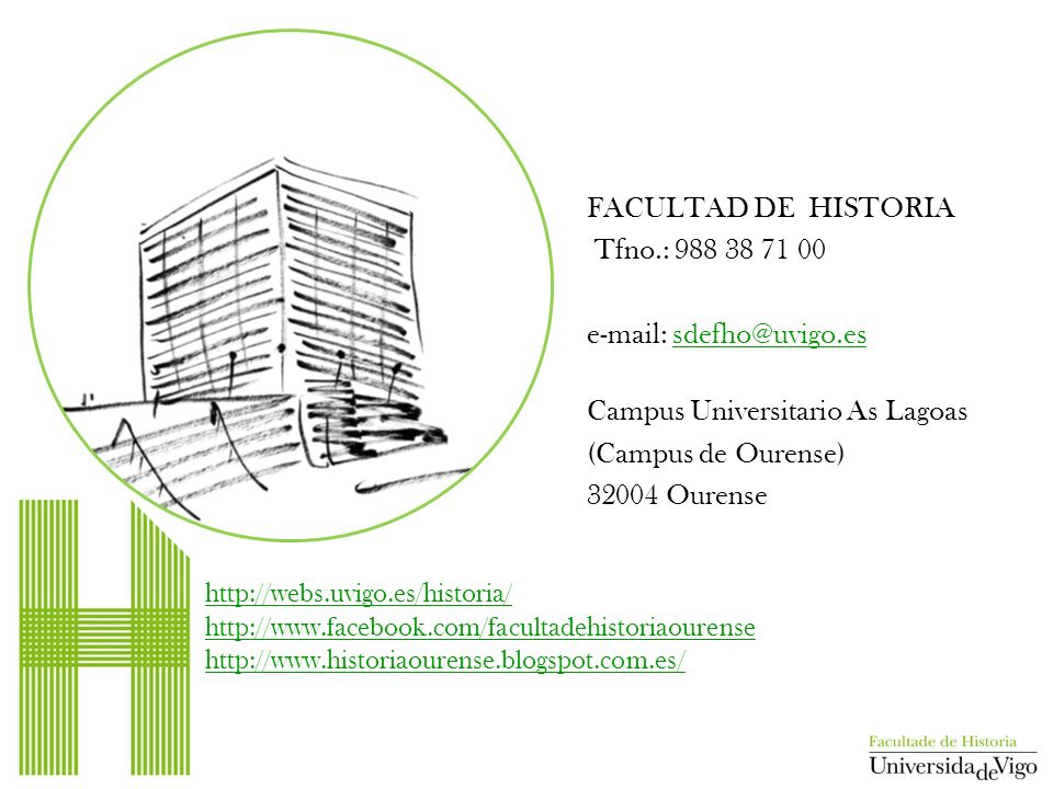 FACULTAD DE HISTORIA Tfno. : 988 38 71 00 e-mail: sdefho@uvigo