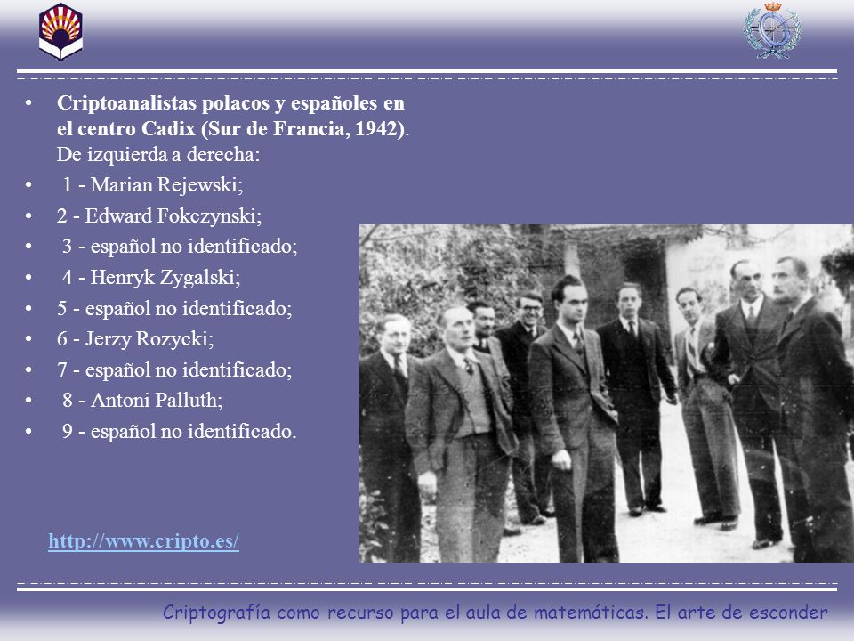 Criptoanalistas polacos y españoles en el centro Cadix (Sur de Francia, 1942). De izquierda a derecha: