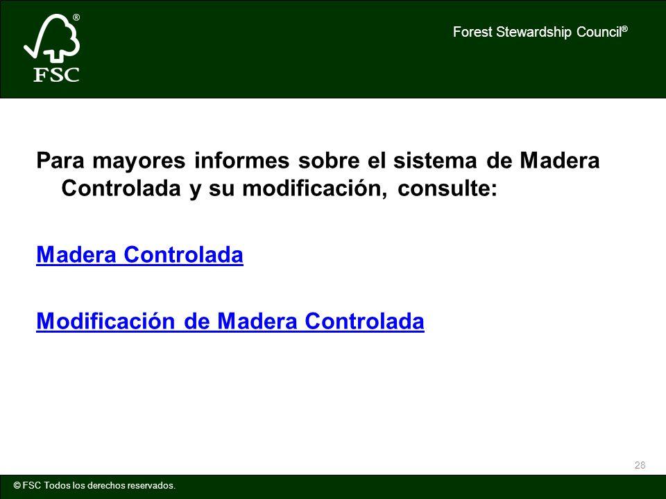 Para mayores informes sobre el sistema de Madera Controlada y su modificación, consulte: