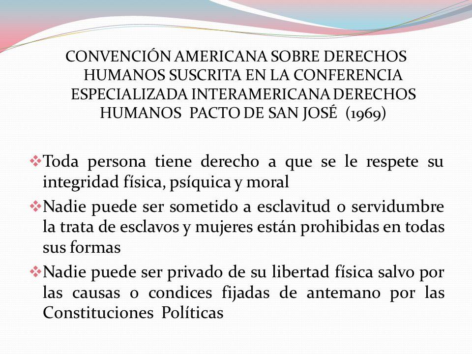 CONVENCIÓN AMERICANA SOBRE DERECHOS HUMANOS SUSCRITA EN LA CONFERENCIA ESPECIALIZADA INTERAMERICANA DERECHOS HUMANOS PACTO DE SAN JOSÉ (1969)