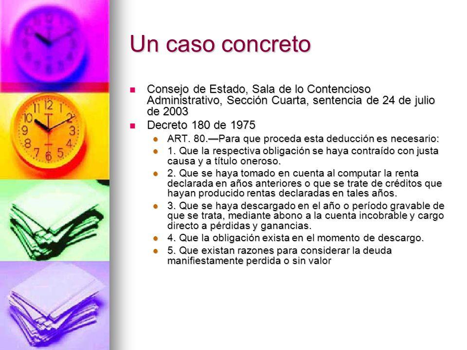 Un caso concretoConsejo de Estado, Sala de lo Contencioso Administrativo, Sección Cuarta, sentencia de 24 de julio de 2003.