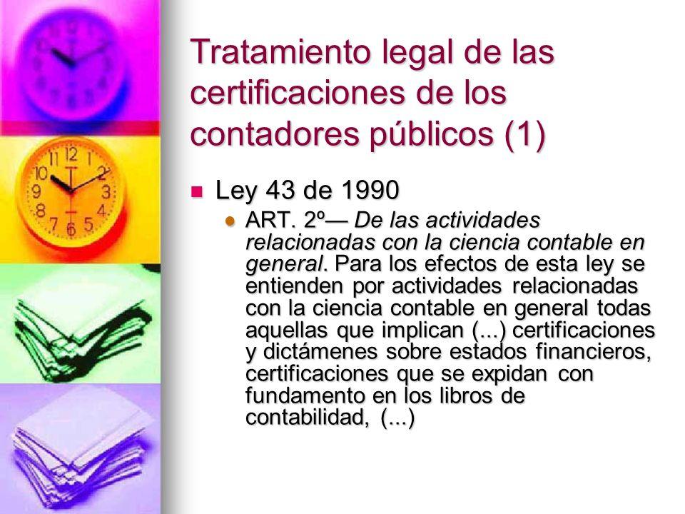 Tratamiento legal de las certificaciones de los contadores públicos (1)