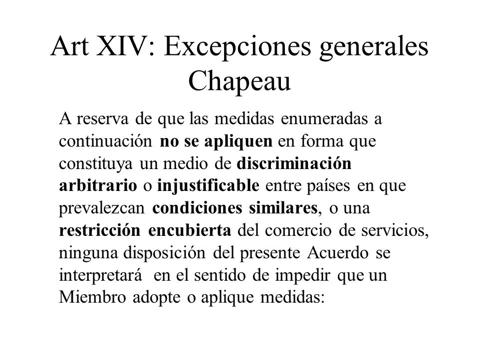 Art XIV: Excepciones generales Chapeau