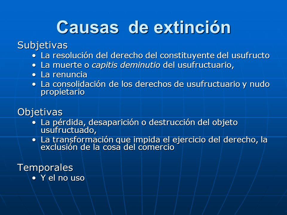 Causas de extinción Subjetivas Objetivas Temporales