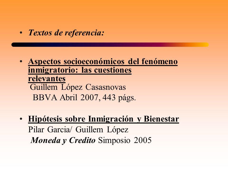 Textos de referencia: Aspectos socioeconómicos del fenómeno inmigratorio: las cuestiones relevantes Guillem López Casasnovas.