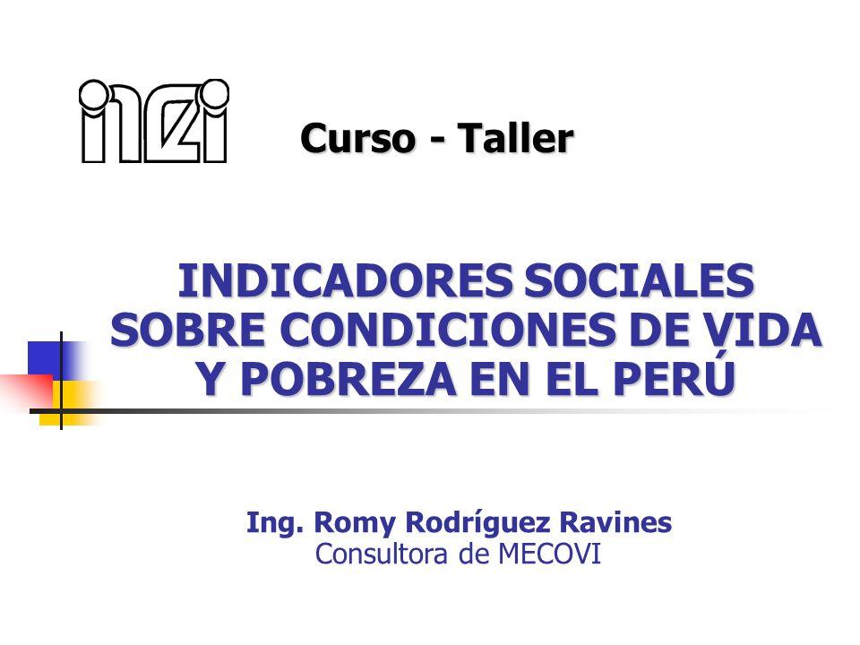 INDICADORES SOCIALES SOBRE CONDICIONES DE VIDA Y POBREZA EN EL PERÚ