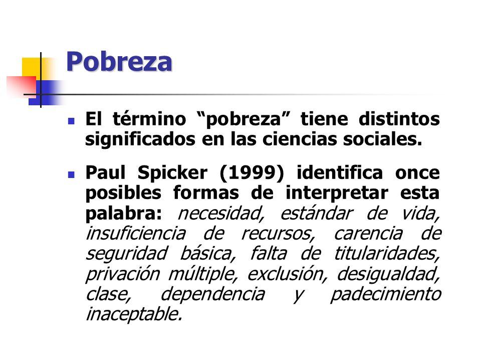 Pobreza El término pobreza tiene distintos significados en las ciencias sociales.