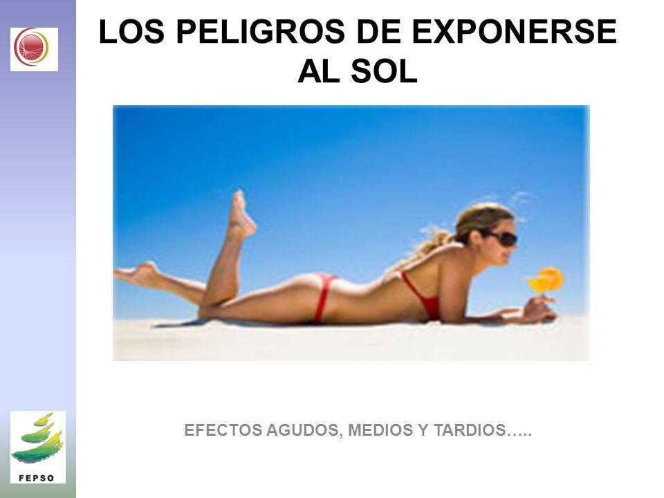 LOS PELIGROS DE EXPONERSE AL SOL
