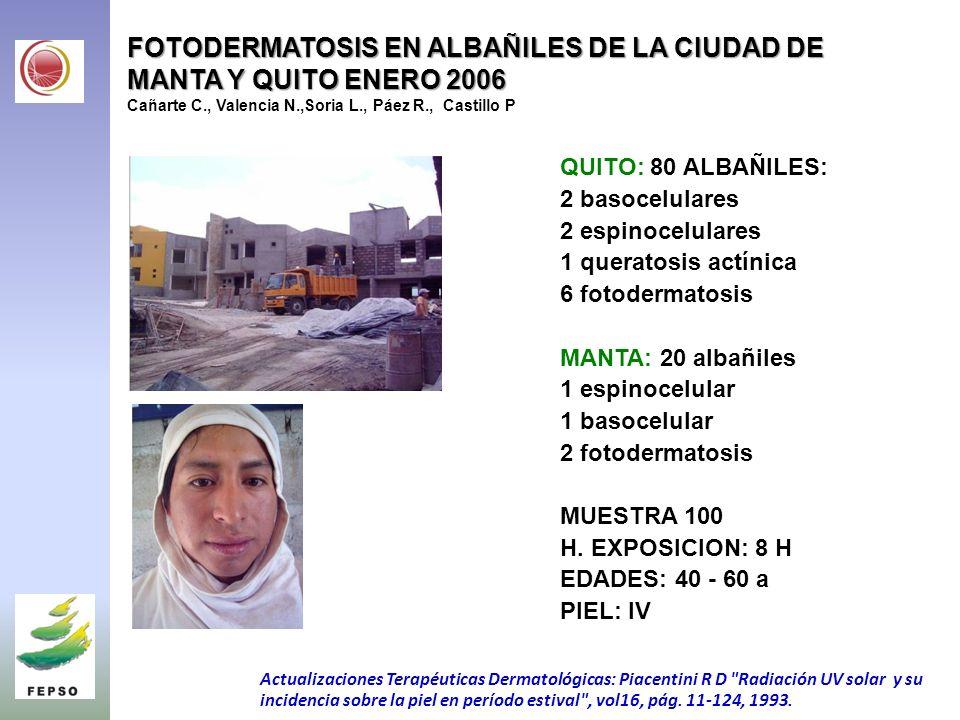 FOTODERMATOSIS EN ALBAÑILES DE LA CIUDAD DE MANTA Y QUITO ENERO 2006 Cañarte C., Valencia N.,Soria L., Páez R., Castillo P