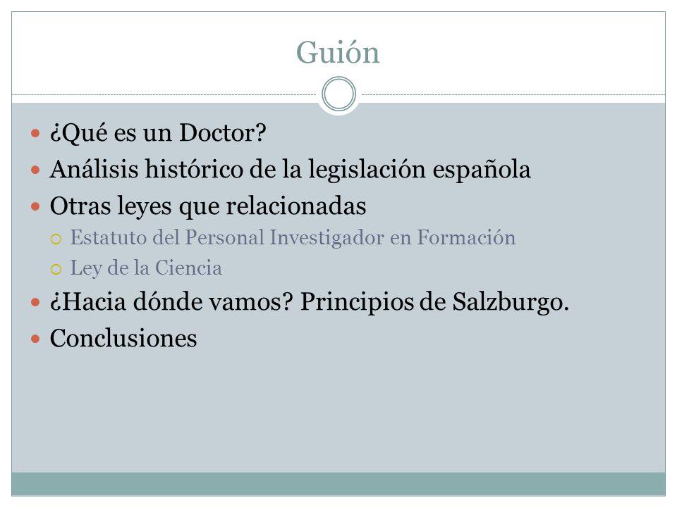 Guión ¿Qué es un Doctor Análisis histórico de la legislación española