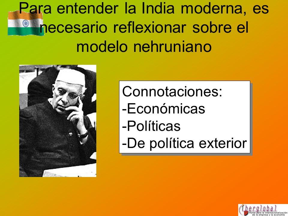 Para entender la India moderna, es necesario reflexionar sobre el modelo nehruniano