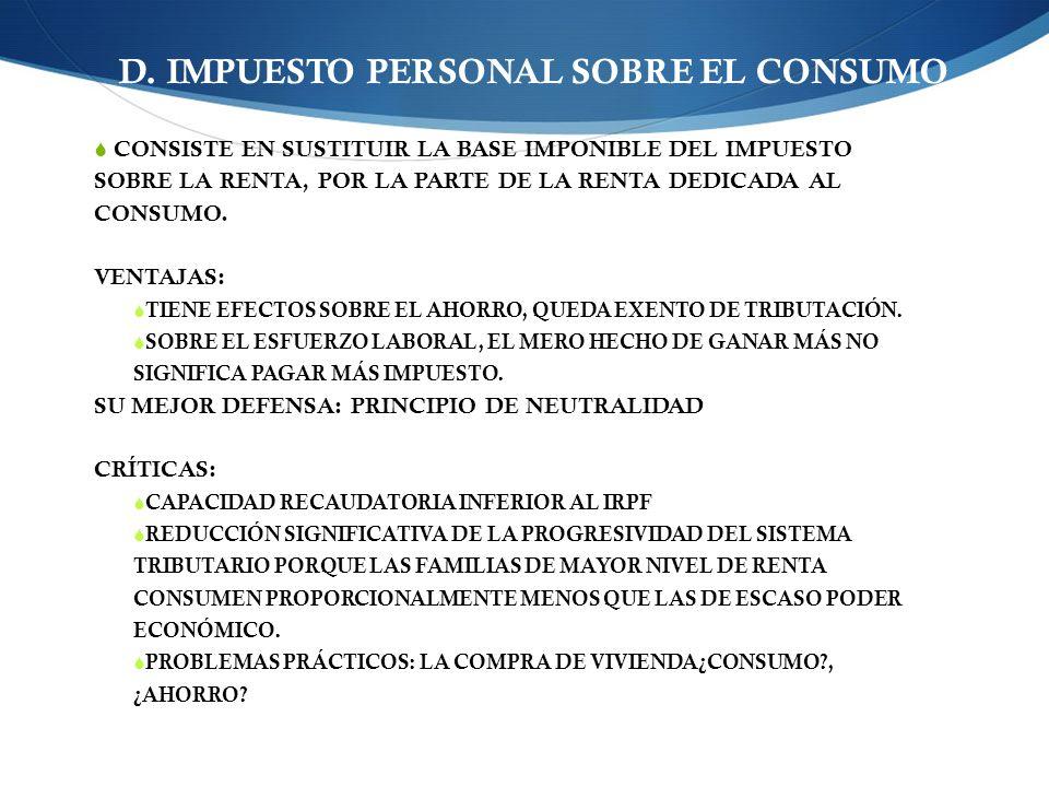 D. IMPUESTO PERSONAL SOBRE EL CONSUMO