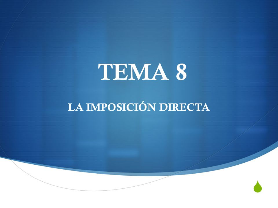 TEMA 8 LA IMPOSICIÓN DIRECTA