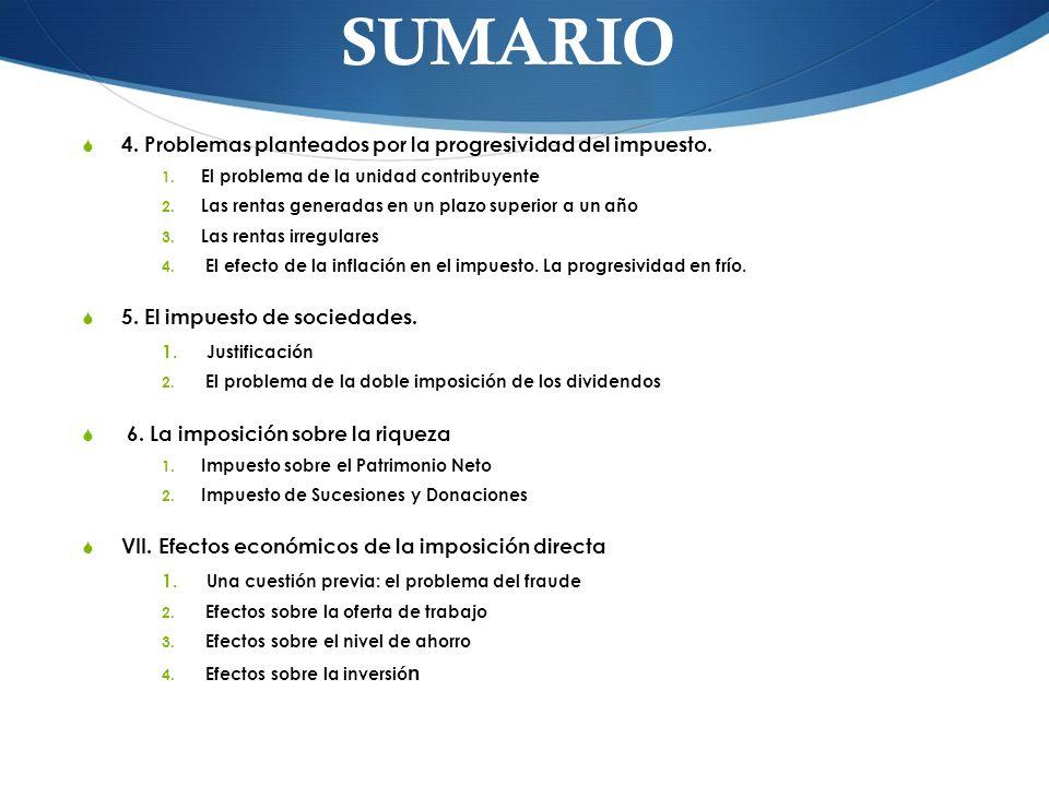 SUMARIO 4. Problemas planteados por la progresividad del impuesto.