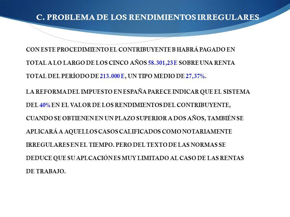 C. PROBLEMA DE LOS RENDIMIENTOS IRREGULARES