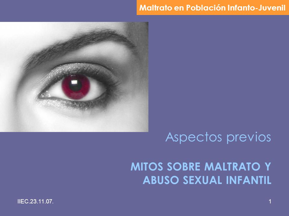 Aspectos previos MITOS SOBRE MALTRATO Y ABUSO SEXUAL INFANTIL