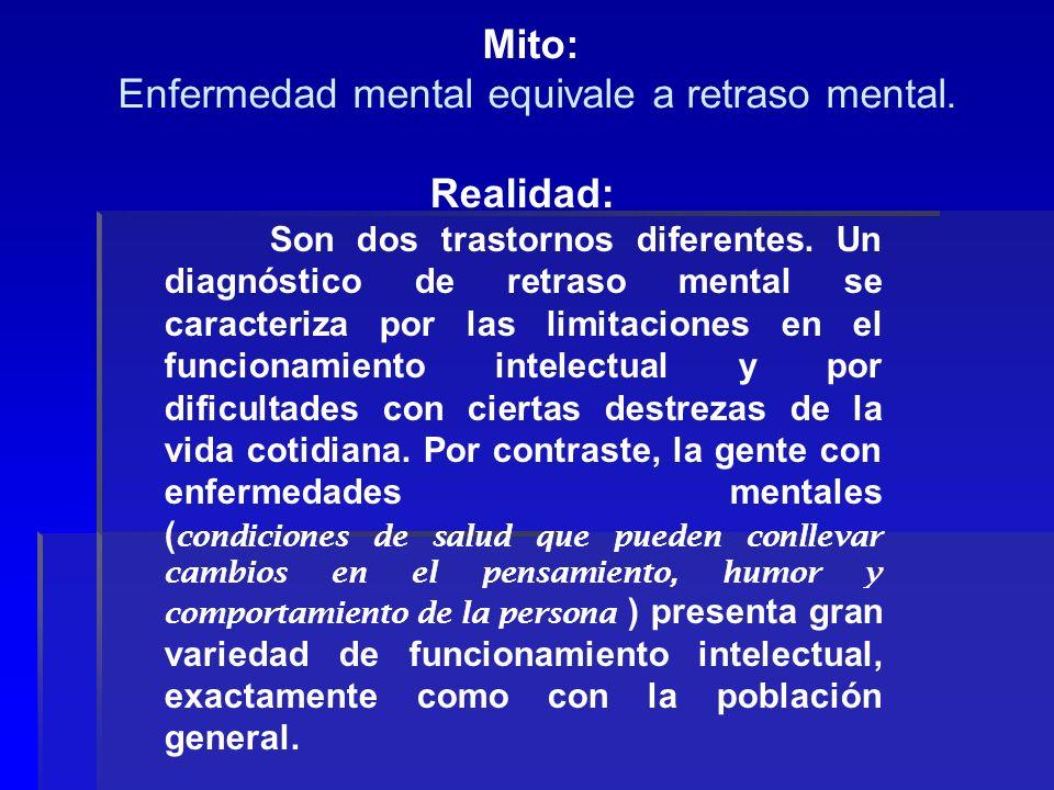 Enfermedad mental equivale a retraso mental.