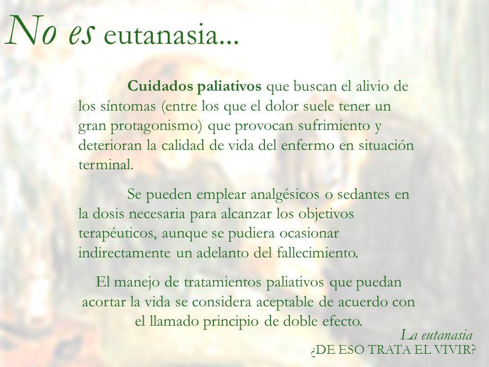 No es eutanasia...