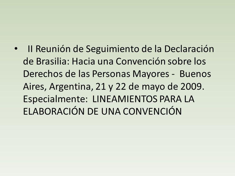II Reunión de Seguimiento de la Declaración de Brasilia: Hacia una Convención sobre los Derechos de las Personas Mayores - Buenos Aires, Argentina, 21 y 22 de mayo de 2009.