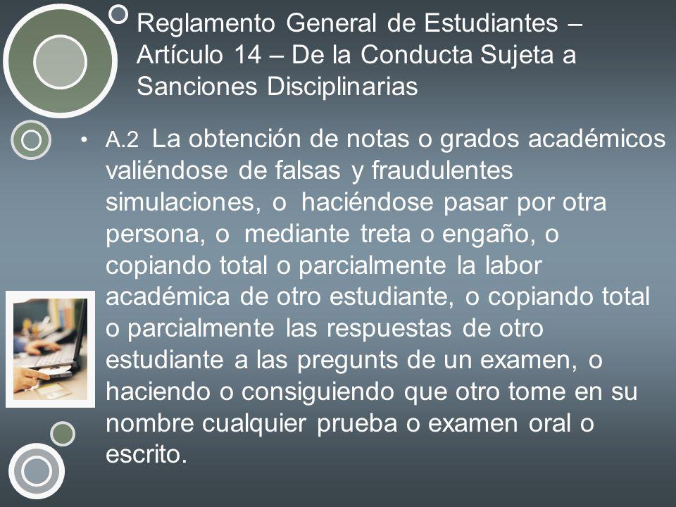 Reglamento General de Estudiantes – Artículo 14 – De la Conducta Sujeta a Sanciones Disciplinarias