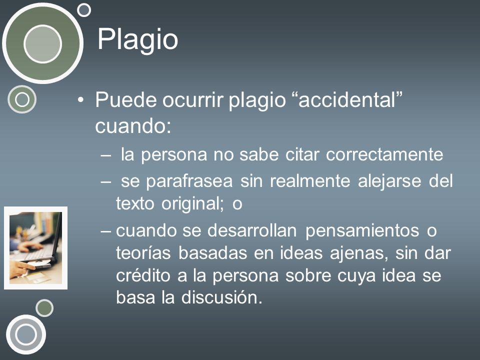 Plagio Puede ocurrir plagio accidental cuando: