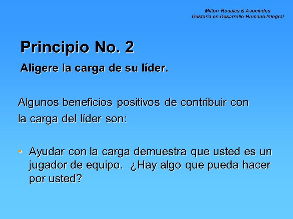 Principio No. 2 Aligere la carga de su líder.