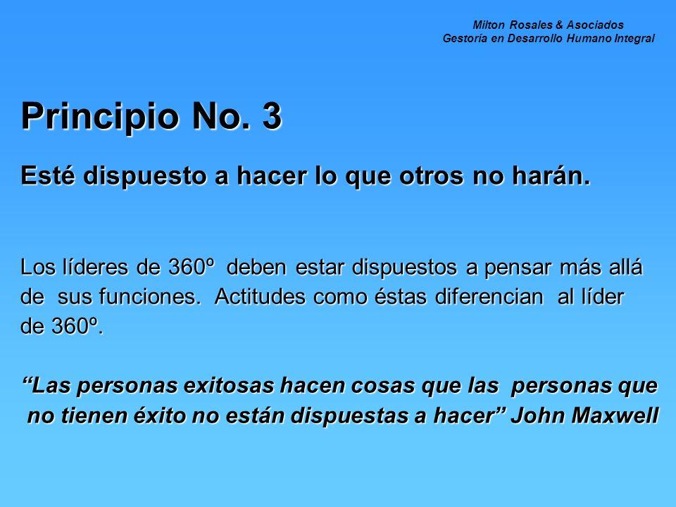 Principio No. 3 Esté dispuesto a hacer lo que otros no harán.