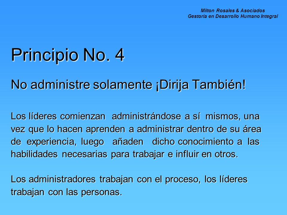 Principio No. 4 No administre solamente ¡Dirija También!