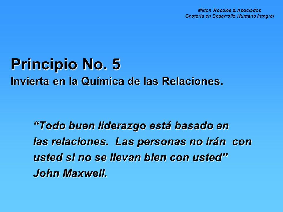 Principio No. 5 Invierta en la Química de las Relaciones.