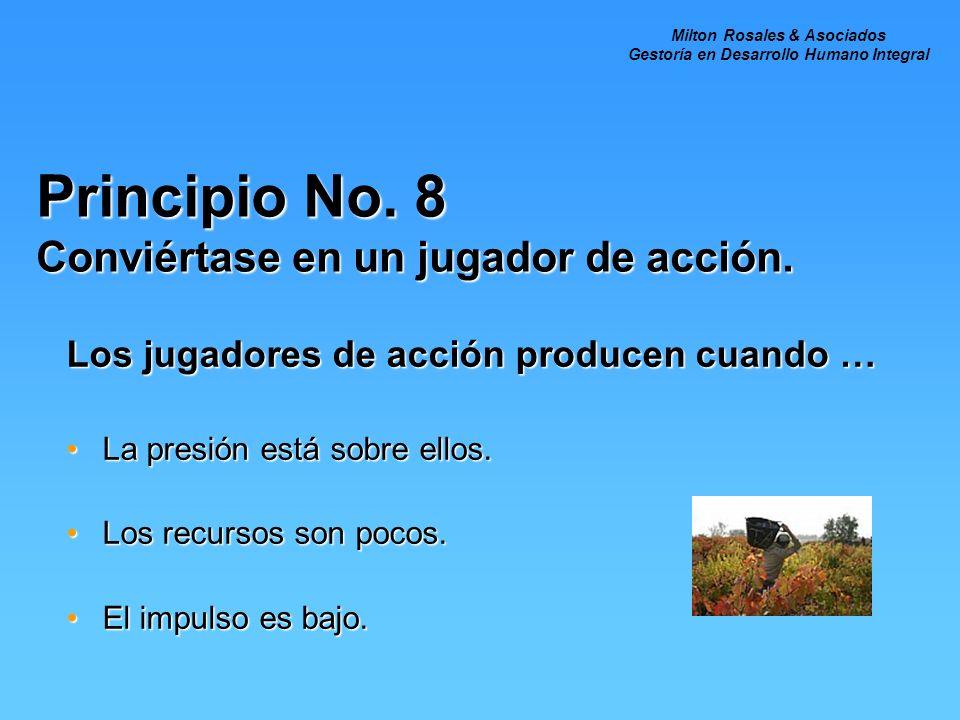 Principio No. 8 Conviértase en un jugador de acción.