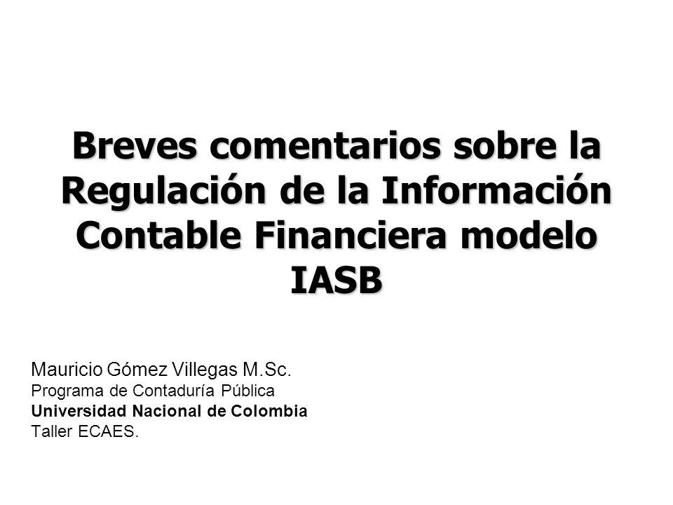 Breves comentarios sobre la Regulación de la Información Contable Financiera modelo IASB