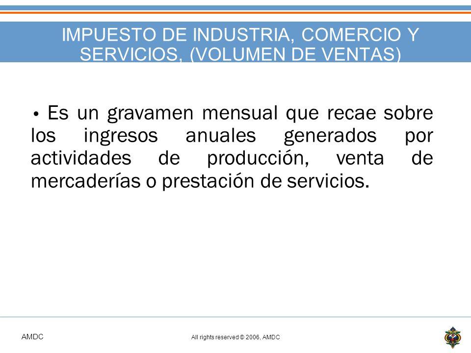 IMPUESTO DE INDUSTRIA, COMERCIO Y SERVICIOS, (VOLUMEN DE VENTAS)