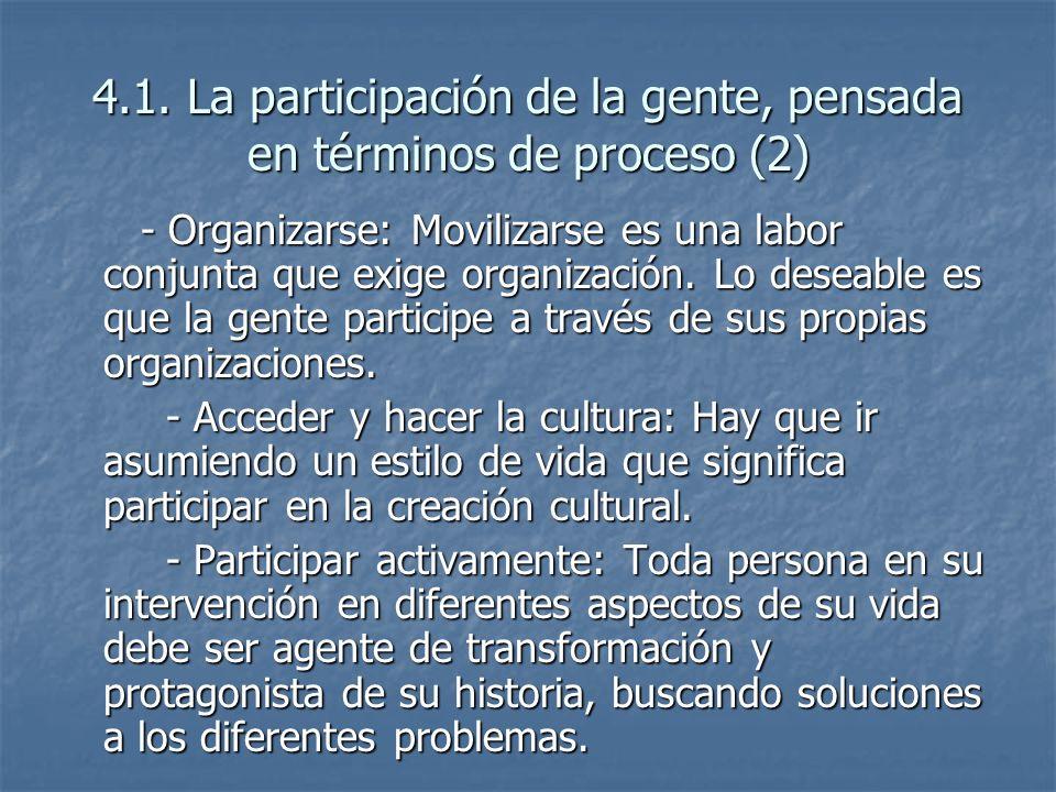4.1. La participación de la gente, pensada en términos de proceso (2)
