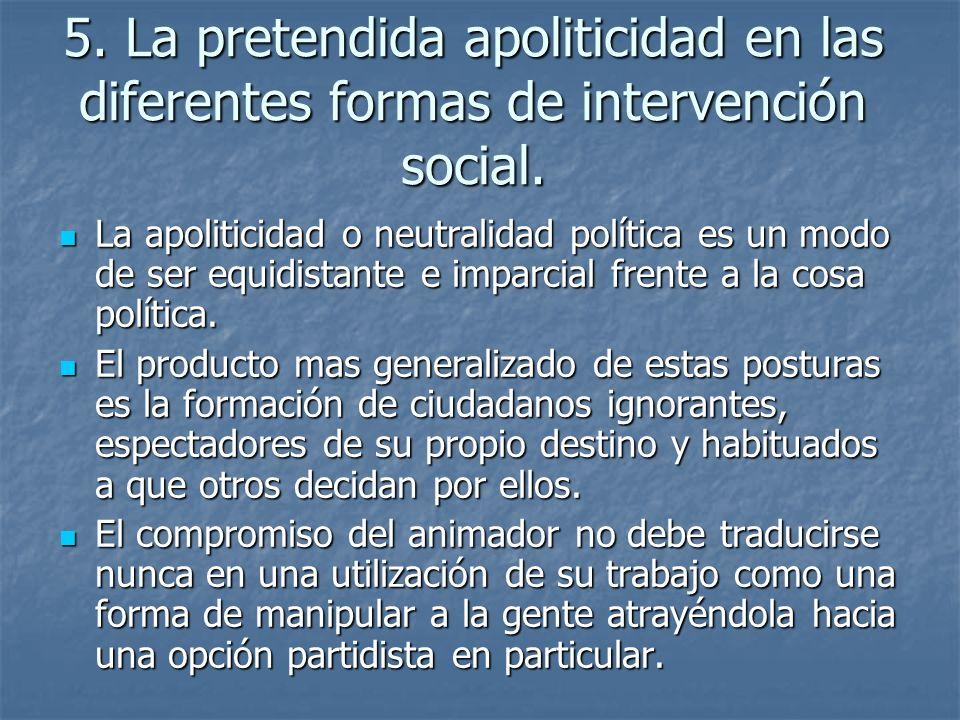 5. La pretendida apoliticidad en las diferentes formas de intervención social.