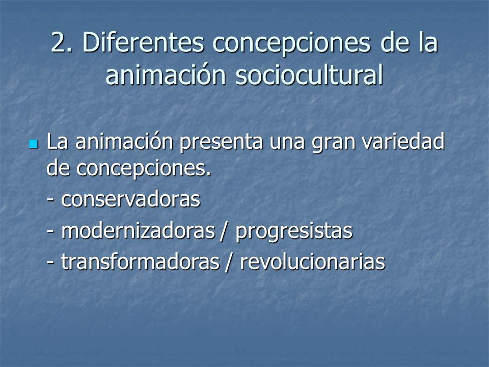 2. Diferentes concepciones de la animación sociocultural