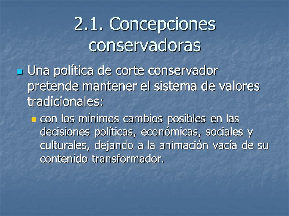 2.1. Concepciones conservadoras