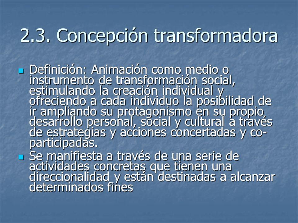 2.3. Concepción transformadora