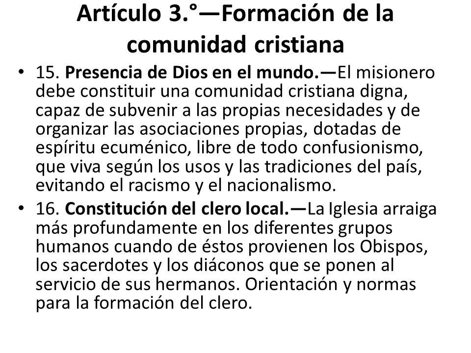 Artículo 3.°—Formación de la comunidad cristiana