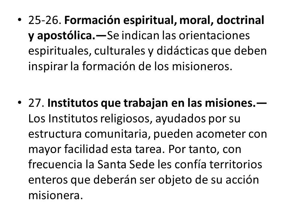 25-26. Formación espiritual, moral, doctrinal y apostólica